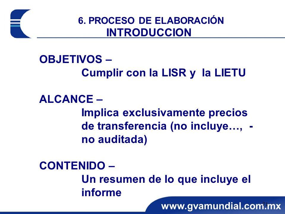 INTRODUCCION OBJETIVOS – Cumplir con la LISR y la LIETU ALCANCE – Implica exclusivamente precios de transferencia (no incluye…, - no auditada) CONTENI