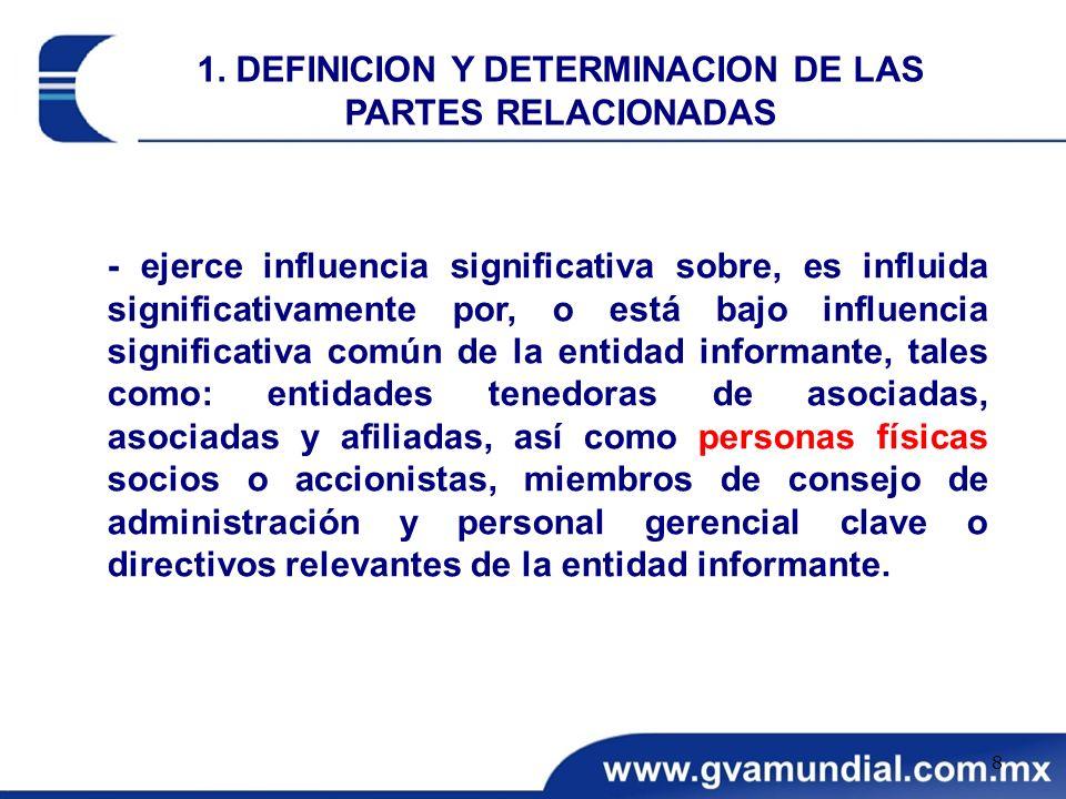 - ejerce influencia significativa sobre, es influida significativamente por, o está bajo influencia significativa común de la entidad informante, tale