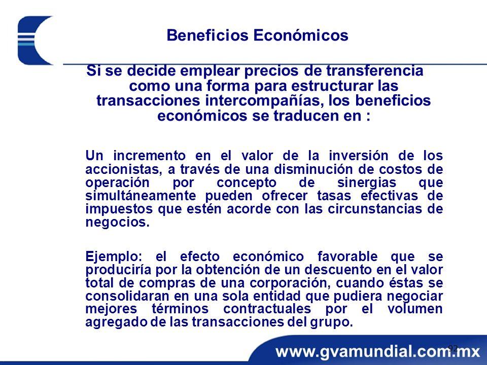 Si se decide emplear precios de transferencia como una forma para estructurar las transacciones intercompañías, los beneficios económicos se traducen