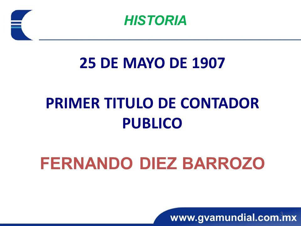 25 DE MAYO DE 1907 PRIMER TITULO DE CONTADOR PUBLICO FERNANDO DIEZ BARROZO 3 HISTORIA