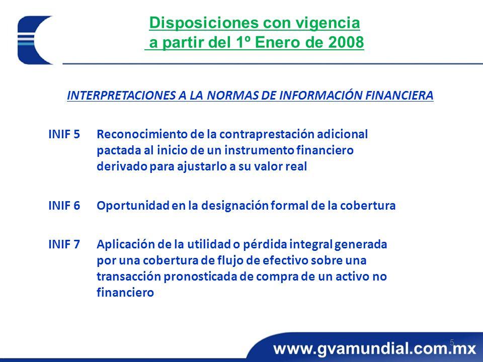5 Disposiciones con vigencia a partir del 1º Enero de 2008 INTERPRETACIONES A LA NORMAS DE INFORMACIÓN FINANCIERA INIF 5Reconocimiento de la contrapre
