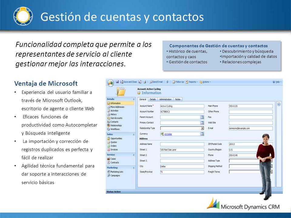 Funcionalidad completa que permite a los representantes de servicio al cliente gestionar mejor las interacciones. Ventaja de Microsoft Experiencia del