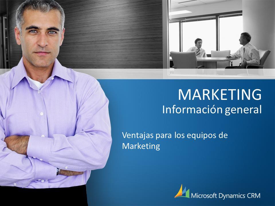 MARKETING Información general Ventajas para los equipos de Marketing