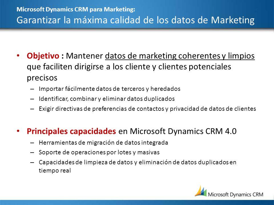 Microsoft Dynamics CRM para Marketing: Garantizar la máxima calidad de los datos de Marketing Objetivo : Mantener datos de marketing coherentes y limp