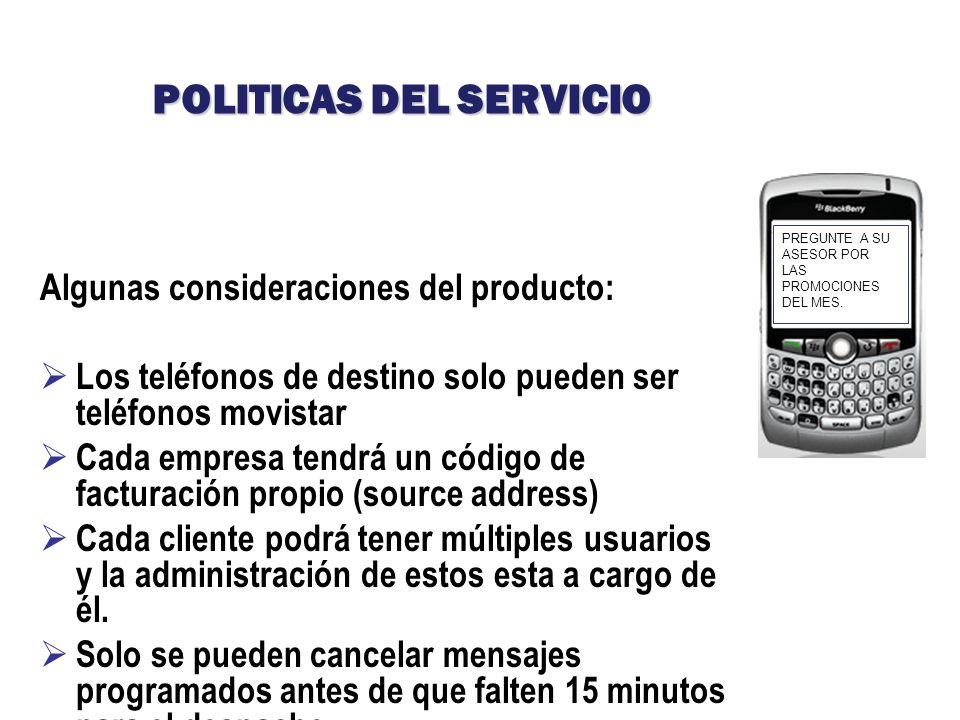 POLITICAS DEL SERVICIO Algunas consideraciones del producto: Los teléfonos de destino solo pueden ser teléfonos movistar Cada empresa tendrá un código