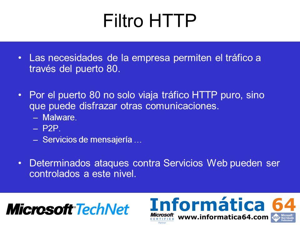 Filtro HTTP Las necesidades de la empresa permiten el tráfico a través del puerto 80. Por el puerto 80 no solo viaja tráfico HTTP puro, sino que puede