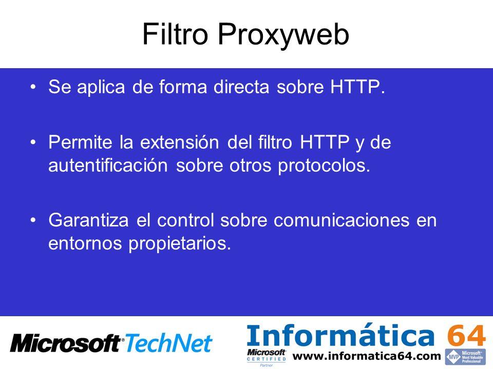 Filtro Proxyweb Se aplica de forma directa sobre HTTP. Permite la extensión del filtro HTTP y de autentificación sobre otros protocolos. Garantiza el