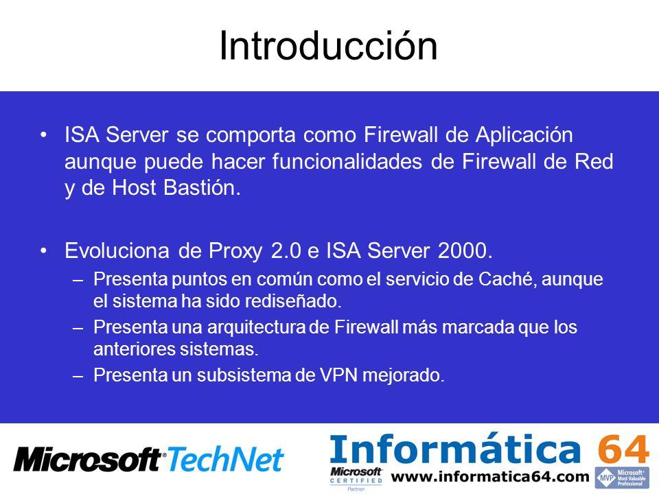 ISA Server se comporta como Firewall de Aplicación aunque puede hacer funcionalidades de Firewall de Red y de Host Bastión. Evoluciona de Proxy 2.0 e