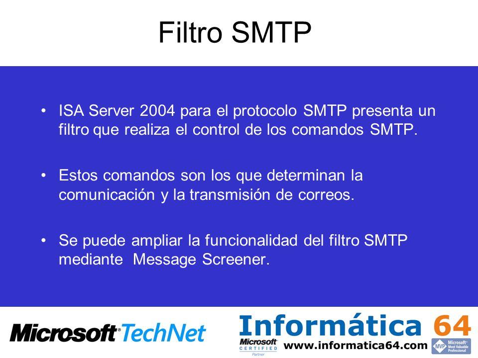 Filtro SMTP ISA Server 2004 para el protocolo SMTP presenta un filtro que realiza el control de los comandos SMTP. Estos comandos son los que determin