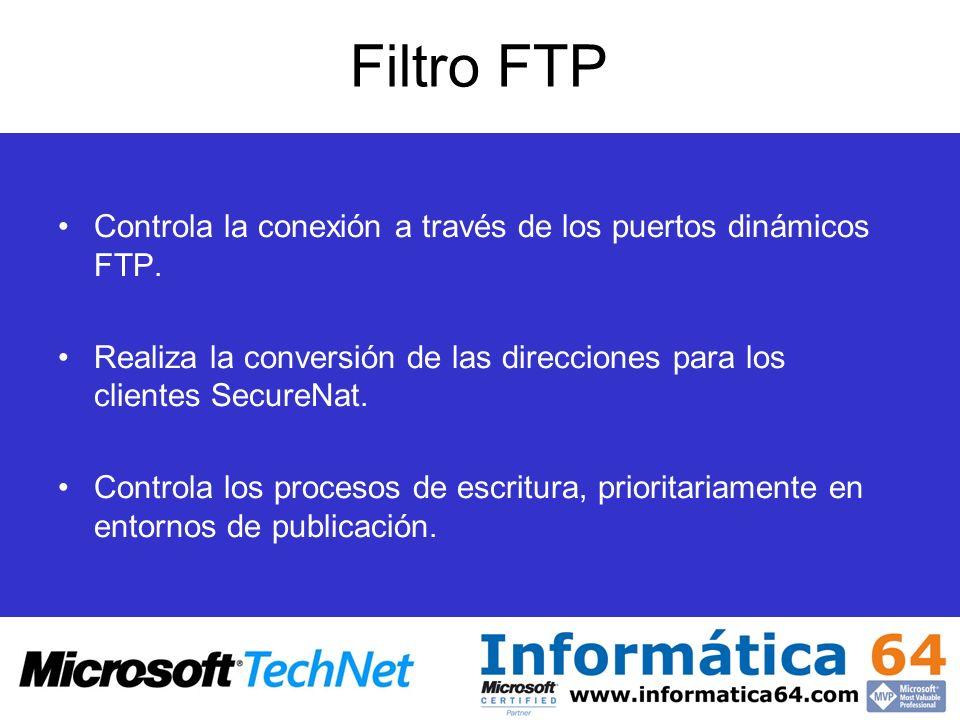 Filtro FTP Controla la conexión a través de los puertos dinámicos FTP. Realiza la conversión de las direcciones para los clientes SecureNat. Controla