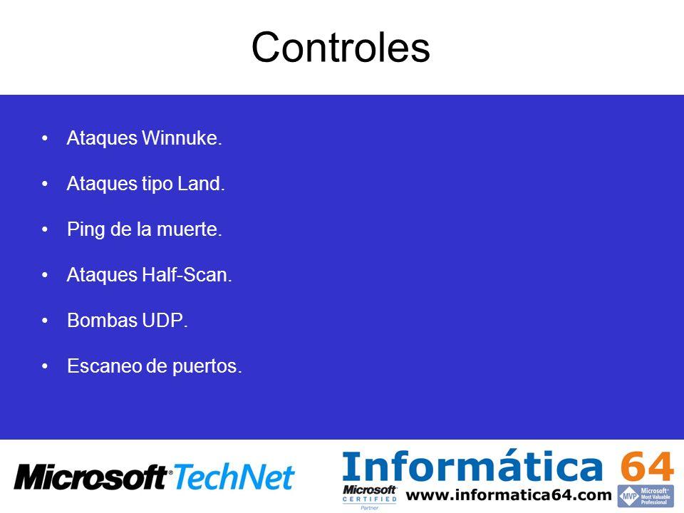 Controles Ataques Winnuke. Ataques tipo Land. Ping de la muerte. Ataques Half-Scan. Bombas UDP. Escaneo de puertos.