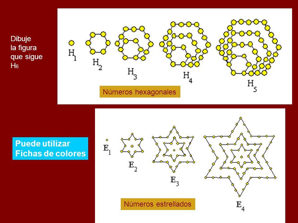 Números hexagonales Números estrellados Dibuje la figura que sigue H 6 Puede utilizar Fichas de colores