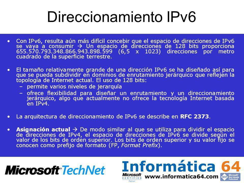 Direccionamiento IPv6 Con IPv6, resulta aún más difícil concebir que el espacio de direcciones de IPv6 se vaya a consumir Un espacio de direcciones de