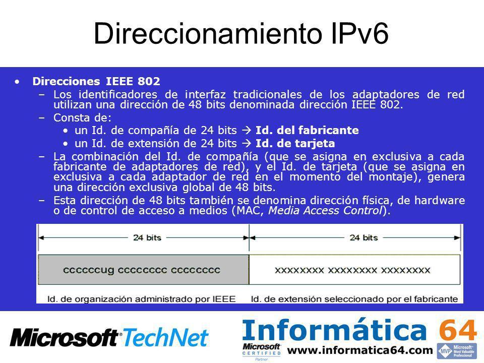 Direccionamiento IPv6 Direcciones IEEE 802 –Los identificadores de interfaz tradicionales de los adaptadores de red utilizan una dirección de 48 bits
