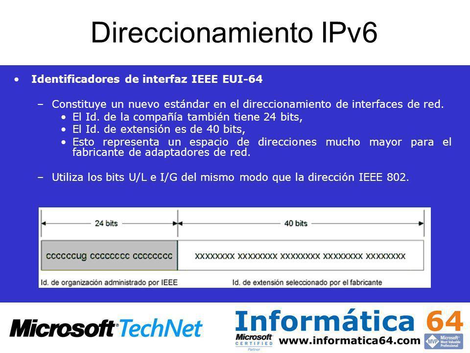 Direccionamiento IPv6 Identificadores de interfaz IEEE EUI-64 –Constituye un nuevo estándar en el direccionamiento de interfaces de red. El Id. de la
