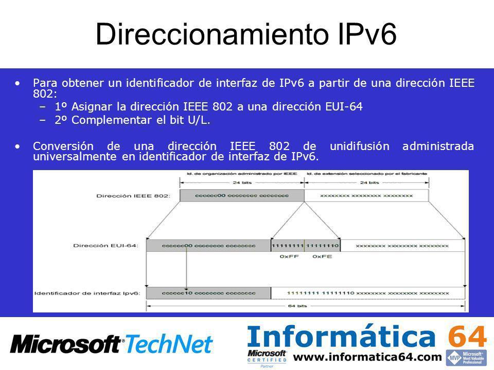 Direccionamiento IPv6 Para obtener un identificador de interfaz de IPv6 a partir de una dirección IEEE 802: –1º Asignar la dirección IEEE 802 a una di