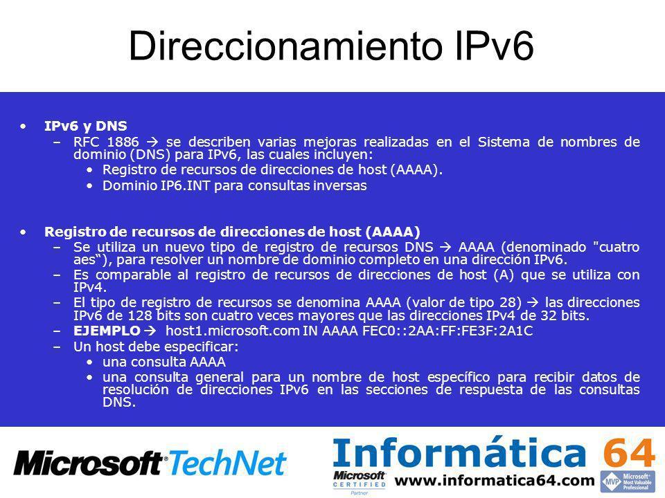 Direccionamiento IPv6 IPv6 y DNS –RFC 1886 se describen varias mejoras realizadas en el Sistema de nombres de dominio (DNS) para IPv6, las cuales incl