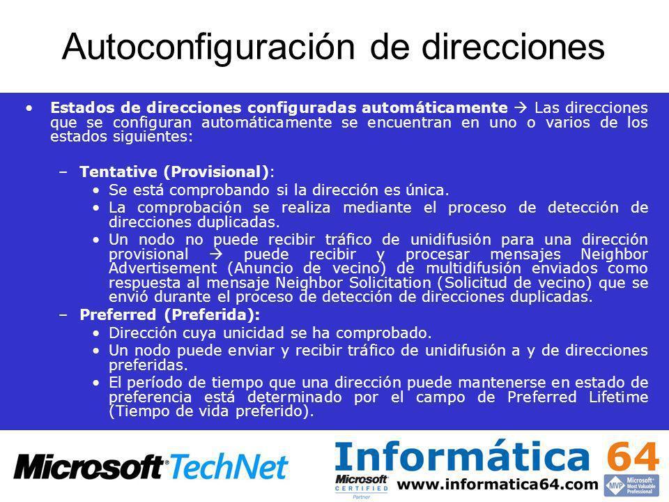 Autoconfiguración de direcciones Estados de direcciones configuradas automáticamente Las direcciones que se configuran automáticamente se encuentran e