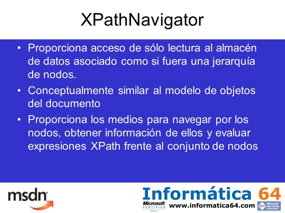 XPathNavigator Proporciona acceso de sólo lectura al almacén de datos asociado como si fuera una jerarquía de nodos.