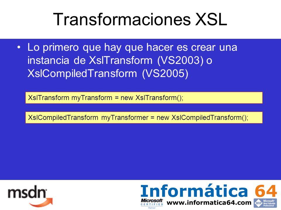 Transformaciones XSL Lo primero que hay que hacer es crear una instancia de XslTransform (VS2003) o XslCompiledTransform (VS2005) XslTransform myTransform = new XslTransform(); XslCompiledTransform myTransformer = new XslCompiledTransform();