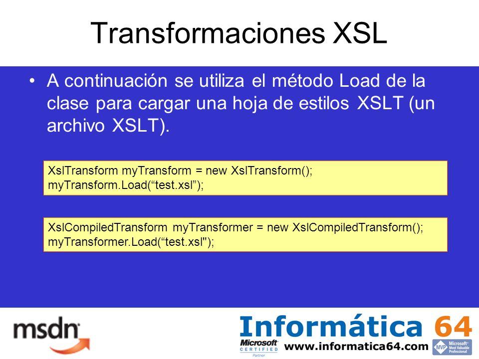 Transformaciones XSL A continuación se utiliza el método Load de la clase para cargar una hoja de estilos XSLT (un archivo XSLT).
