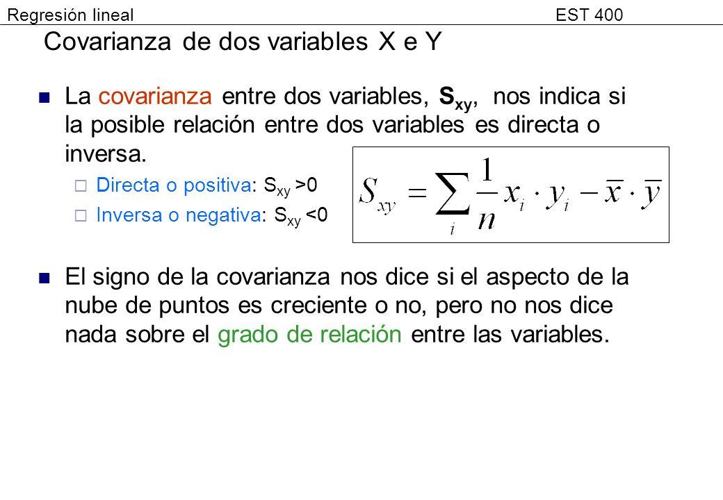 La covarianza entre dos variables, S xy, nos indica si la posible relación entre dos variables es directa o inversa. Directa o positiva: S xy >0 Inver