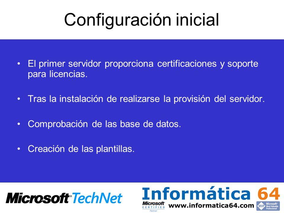 Configuración inicial El primer servidor proporciona certificaciones y soporte para licencias. Tras la instalación de realizarse la provisión del serv