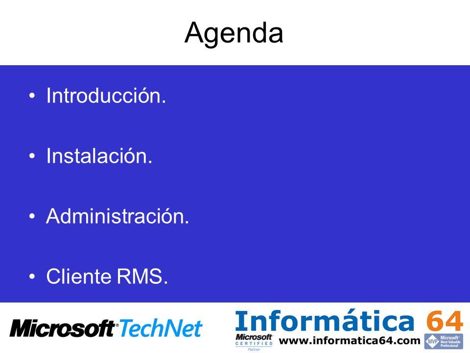 Agenda Introducción. Instalación. Administración. Cliente RMS.