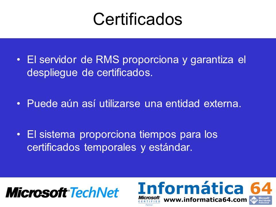 Certificados El servidor de RMS proporciona y garantiza el despliegue de certificados. Puede aún así utilizarse una entidad externa. El sistema propor