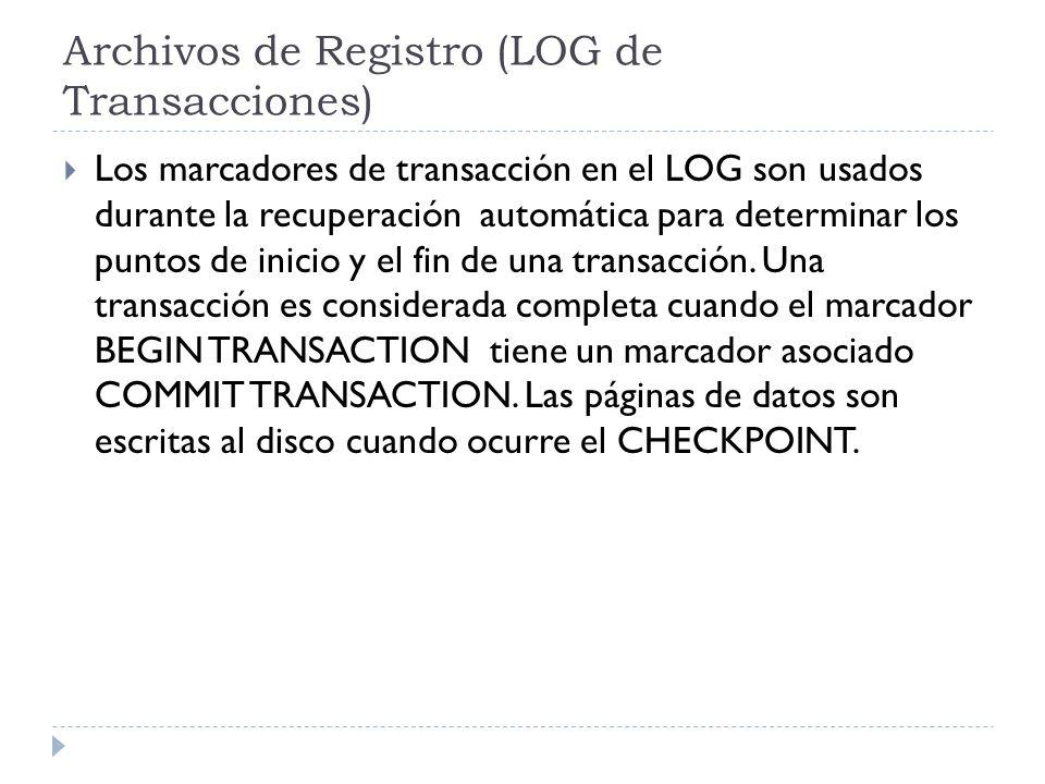 Los marcadores de transacción en el LOG son usados durante la recuperación automática para determinar los puntos de inicio y el fin de una transacción.