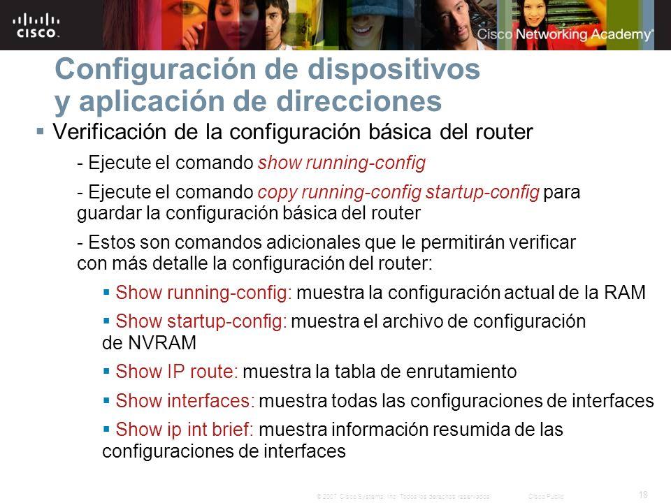 18 © 2007 Cisco Systems, Inc. Todos los derechos reservados.Cisco Public Configuración de dispositivos y aplicación de direcciones Verificación de la