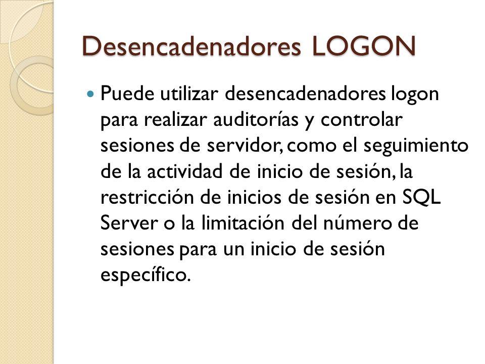 Ejemplo: Desencadenadores LOGON En el siguiente código, el desencadenador logon rechaza los intentos de iniciar sesión en SQL Server iniciados por el inicio de sesión login_test si ya hay tres sesiones de usuario creadas por dicho inicio de sesión.