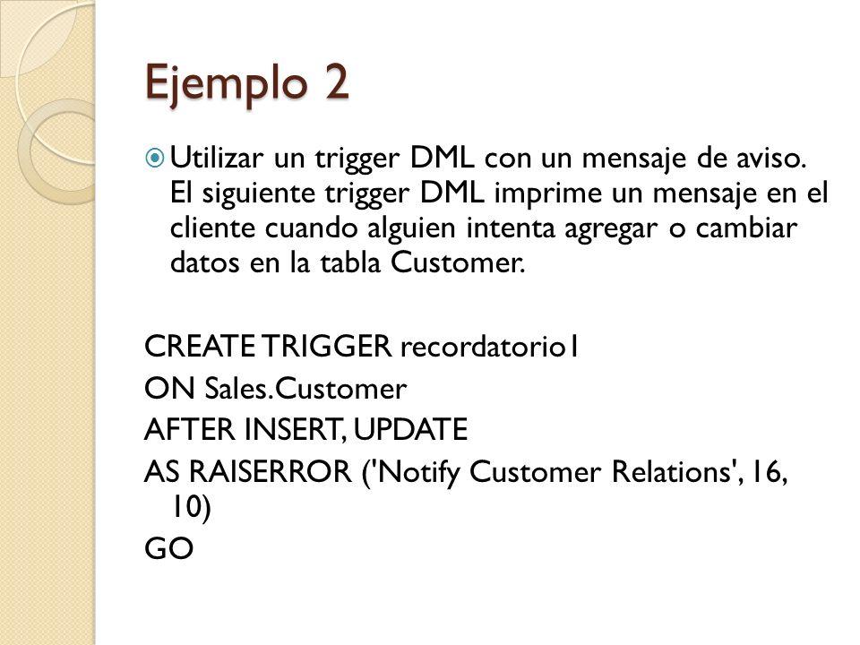 Ejemplo 3 Utilizar un trigger DML con un mensaje de correo electrónico de aviso.