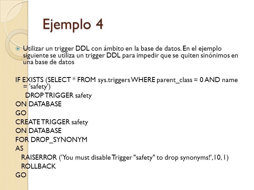 Ejemplo 5 Utilizar un trigger DDL con ámbito en el servidor.