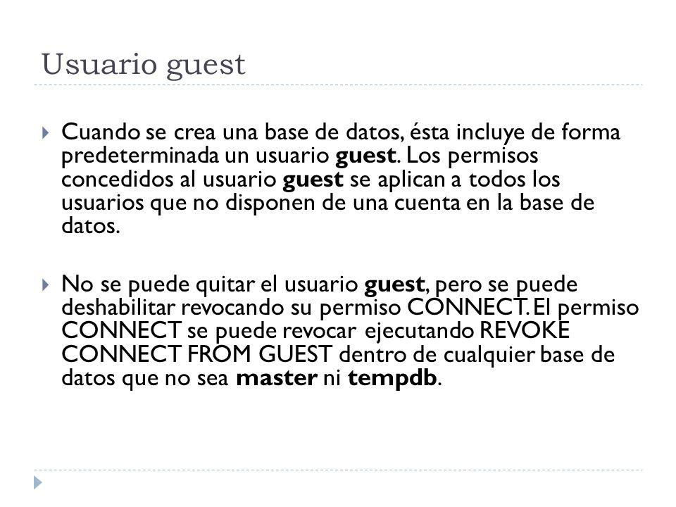 Usuario guest Cuando se crea una base de datos, ésta incluye de forma predeterminada un usuario guest. Los permisos concedidos al usuario guest se apl