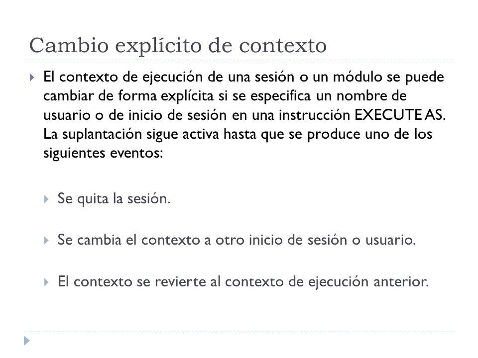 Cambio explícito de contexto El contexto de ejecución de una sesión o un módulo se puede cambiar de forma explícita si se especifica un nombre de usua