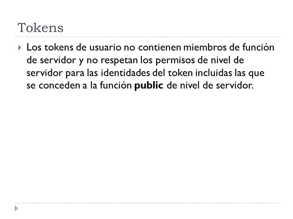 Tokens Los tokens de usuario no contienen miembros de función de servidor y no respetan los permisos de nivel de servidor para las identidades del tok