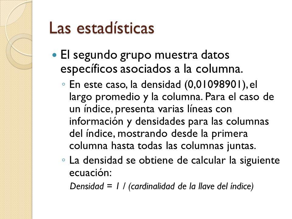 Las estadísticas El segundo grupo muestra datos específicos asociados a la columna.