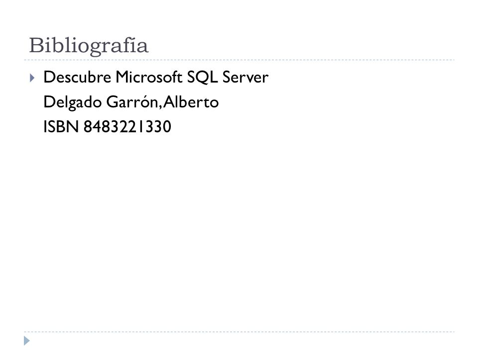 Bibliografía Descubre Microsoft SQL Server Delgado Garrón, Alberto ISBN 8483221330
