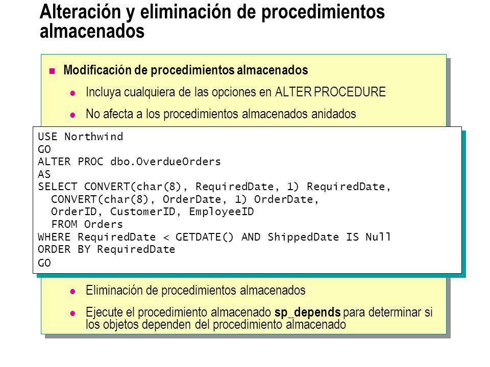 Alteración y eliminación de procedimientos almacenados Modificación de procedimientos almacenados Incluya cualquiera de las opciones en ALTER PROCEDUR
