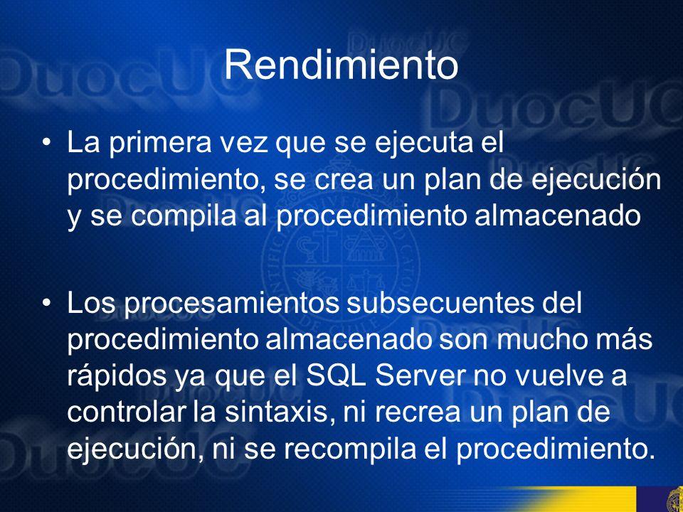 Rendimiento Por último se verifica el caché por si ya existe un plan de ejecución para ese procedimiento antes de generar un nuevo plan de ejecución.