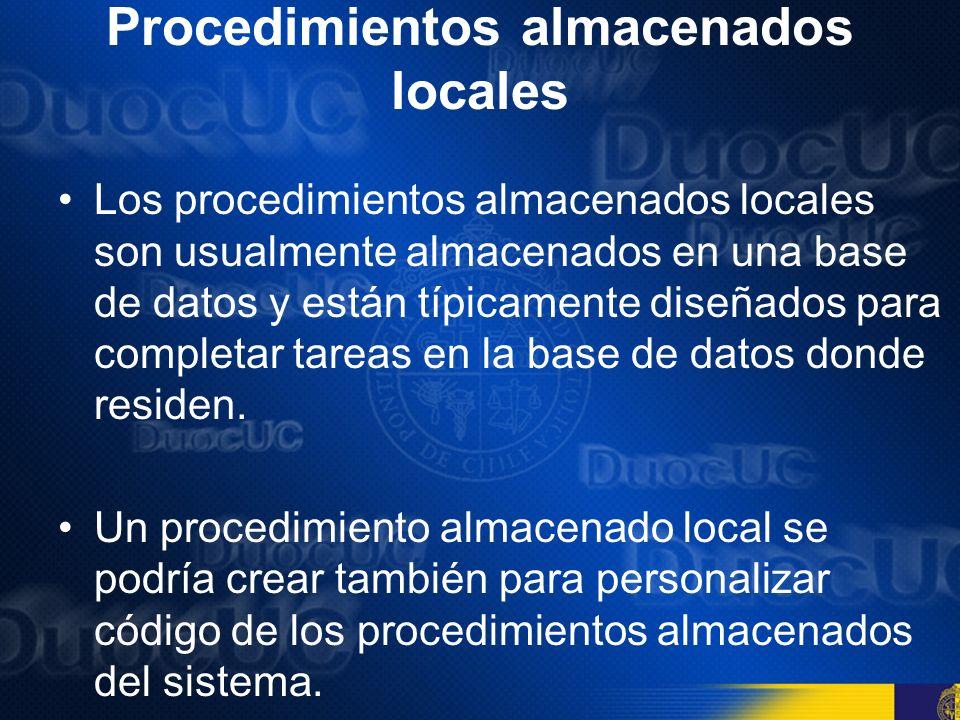 Procedimientos almacenados locales Para crear una tarea personalizada basada sobre un procedimiento almacenado del sistema, primero copie el contenido del procedimiento almacenado del sistema y guarde el nuevo procedimiento almacenado y guarde el nuevo procedimiento almacenado como un procedimiento almacenado local.