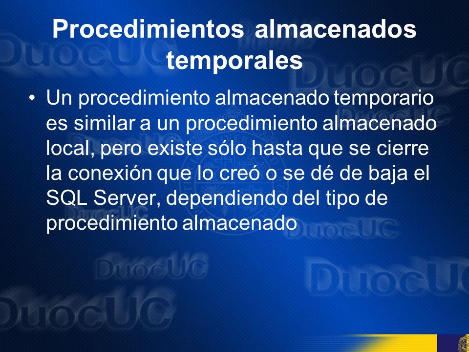 Procedimientos almacenados temporales Los procedimientos almacenados temporarios creados directamente en la TempDB son diferentes a los procedimientos almacenados locales y globales en lo siguiente: –Se pueden configurar permisos para ellos.