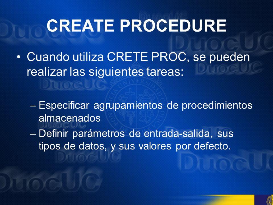 CREATE PROCEDURE Cuando se definen parámetros de entrada y salida, estos siempre van precedidos por el signo @, seguido del nombre del parámetro y luego una designación del tipo de dato.