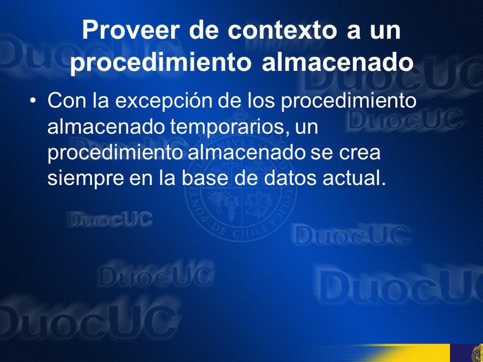 Proveer de contexto a un procedimiento almacenado Siempre se debe especificar la base de datos actual usando el comando USE nombre_base seguido por el por el comando GO antes de crear un procedimiento almacenado
