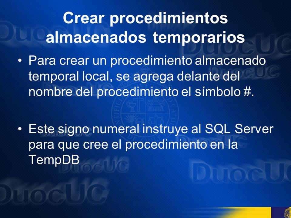 Crear procedimientos almacenados temporarios SQL Server ignora la base de datos actual cuando crea un procedimiento temporal.