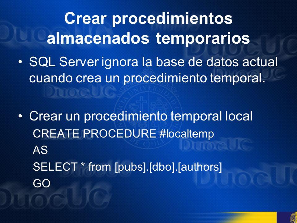 Crear procedimientos almacenados temporarios SQL Server ignora la base de datos actual cuando crea un procedimiento temporal. Crear un procedimiento t