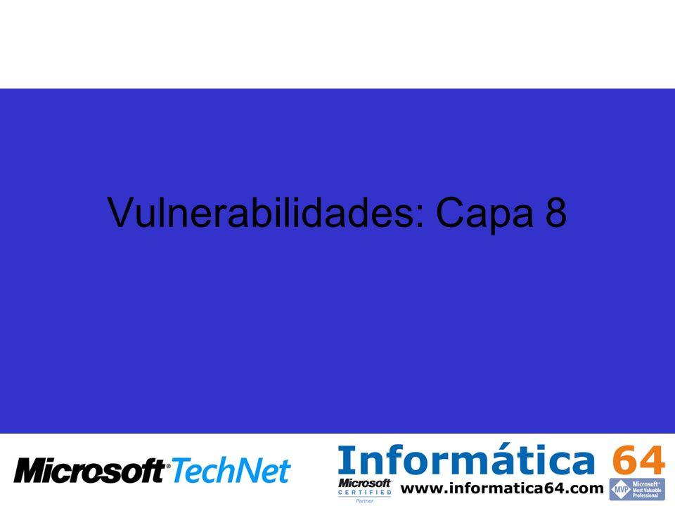 Vulnerabilidades: Capa 8