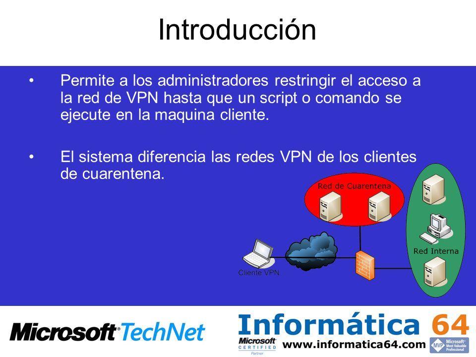 Introducción Permite a los administradores restringir el acceso a la red de VPN hasta que un script o comando se ejecute en la maquina cliente. El sis