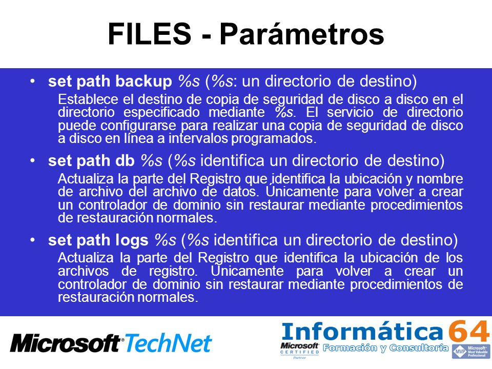FILES - Parámetros set path backup %s (%s: un directorio de destino) Establece el destino de copia de seguridad de disco a disco en el directorio especificado mediante %s.